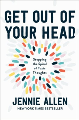 Get Out of Your Head: The One Thought That Can Shift Our Chaotic Minds - eBook  -     By: Jennie Allen