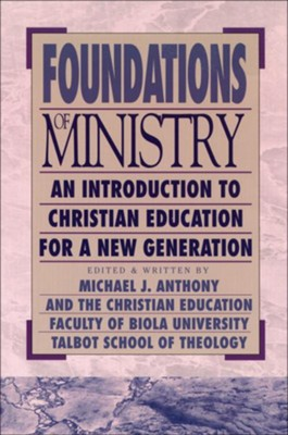 Foundations of ministry an introduction to christian education foundations of ministry an introduction to christian education by michael anthony fandeluxe Images