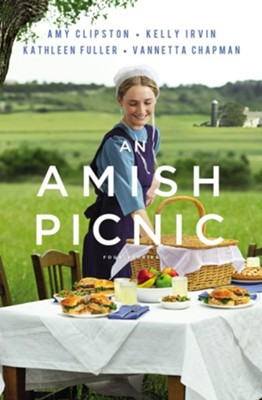 An Amish Picnic: Four Stories - eBook  -     By: Amy Clipston, Kelly Irvin, Kathleen Fuller, Vannetta Chapman
