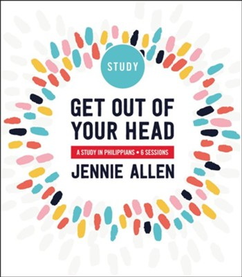 Get Out of Your Head: A Study in Philippians - eBook  -     By: Jennie Allen