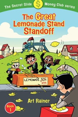 The Great Lemonade Stand Standoff (The Secret Slide Money Club, Book 1) - eBook  -     By: Art Rainer