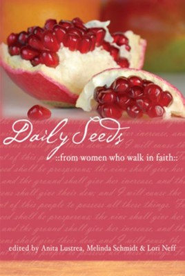 Daily Seeds From Women Who Walk in Faith - eBook  -     By: Anita Lustrea, Melinda Schmidt