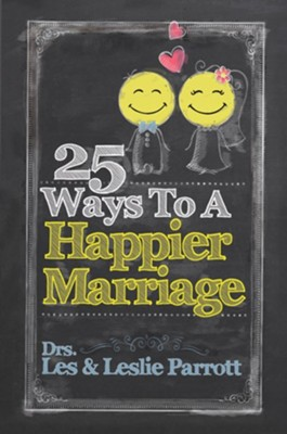 25 Ways to a Happier Marriage - eBook  -     By: Dr. Les Parrott, Dr. Leslie Parrott
