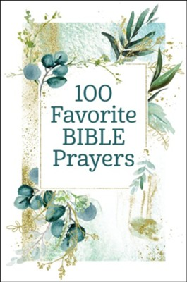 100 Favorite Bible Prayers - eBook  -