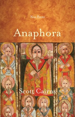 Anaphora: New Poems - eBook  -     By: Scott Cairns