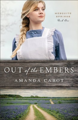 Out of the Embers (Mesquite Springs Book #1) - eBook  -     By: Amanda Cabot