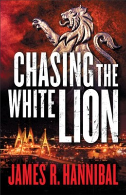 Chasing the White Lion - eBook  -     By: James R. Hannibal