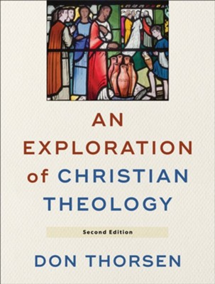 An Exploration of Christian Theology - eBook  -     By: Don Thorsen