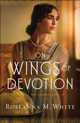 On Wings of Devotion (The Codebreakers Book #2) - eBook  -     By: Roseanna M. White