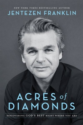 Acres of Diamonds: Discovering God's Best Right Where You Are - eBook  -     By: Jentezen Franklin