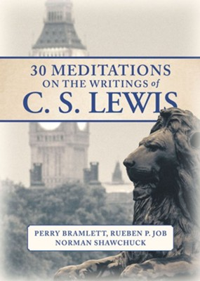 Mornings with C.S. Lewis: 30 Reflections on the Christian Life - eBook  -     By: Perry Bramlett, Rueben P. Job, Norman Shawchuck