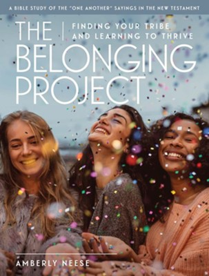 The Belonging Project - Women's Bible Study Study Guide with Leader Helps - eBook  -     By: Amberly Neese