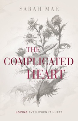 The Complicated Heart: Loving Even When It Hurts - eBook  -     By: Sarah Mae