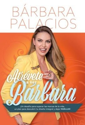 Atrevete A Ser Barbara  (Dare To Be Brave), eBook   -     By: Barbara Palacios