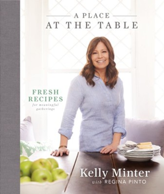 A Place at the Table: Fresh Recipes for Meaningful Gatherings - eBook  -     By: Kelly Minter, Regina Pinto