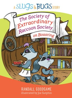 The Society of Extraordinary Raccoon Society on Boasting - eBook  -     By: Randall Goodgame     Illustrated By: Joe Sutphin