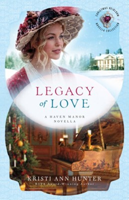 Legacy of Love (): A Haven Manor Novella - eBook  -     By: Kristi Ann Hunter