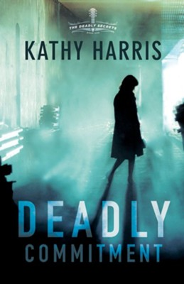 Deadly Commitment: A Novel - eBook  -     By: Kathy Harris