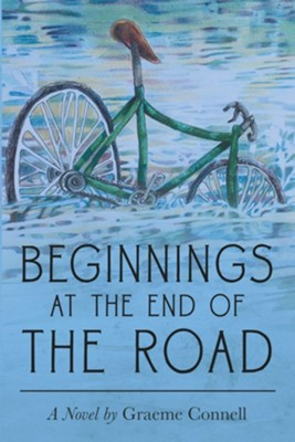 Beginnings at the End of the Road - eBook  -     By: Graeme Connell