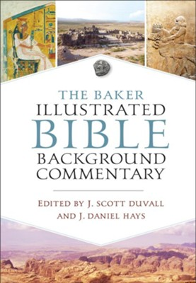 The Baker Illustrated Bible Background Commentary - eBook  -     Edited By: J. Scott Duvall, J. Daniel Hays     By: J. Scott Duvall & J. Daniel Hays