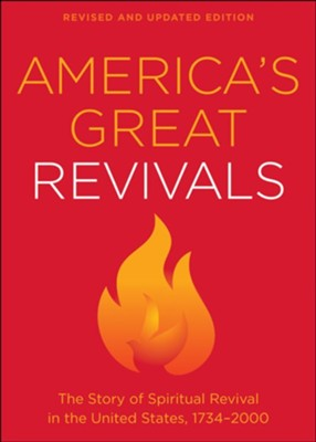 America's Great Revivals: The Story of Spiritual Revival in the United States, 1734-2000 / Revised - eBook  -