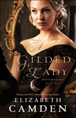 A Gilded Lady (Hope and Glory Book #2) - eBook  -     By: Elizabeth Camden