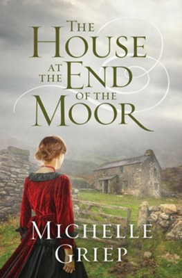 The House at the End of the Moor - eBook  -     By: Michelle Griep