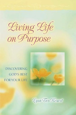 Living Life on Purpose: Discovering God's Best for Your Life - eBook  -     By: Lysa TerKeurst