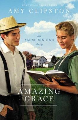 Amazing Grace: An Amish Singing Story / Digital original - eBook  -     By: Amy Clipston