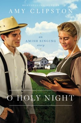 O Holy Night: An Amish Singing Story / Digital original - eBook  -     By: Amy Clipston