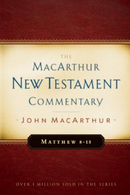 Matthew 8-15: The MacArthur New Testament Commentary - eBook  -     By: John MacArthur
