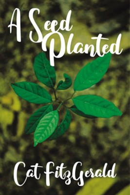 A Seed Planted - eBook  -     By: Cat FitzGerald