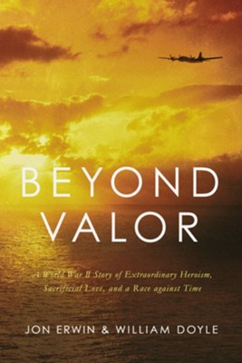 Beyond Valor - eBook  -     By: Jon Erwin, William Doyle
