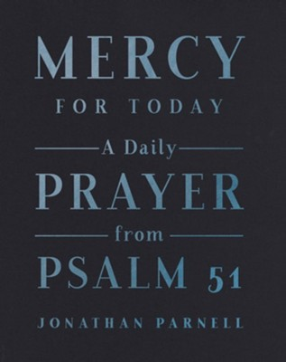 Mercy for Today: A Daily Prayer from Psalm 51 - eBook  -     By: Jonathan Parnell