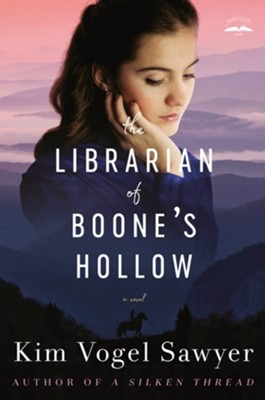 The Librarian of Boone's Hollow: A Novel - eBook  -     By: Kim Vogel Sawyer