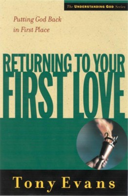 Returning to Your First Love: Putting God Back in First Place - eBook  -     By: Tony Evans