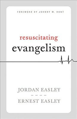 Resuscitating Evangelism - eBook  -     By: Jordan Easley, Earnest Easley