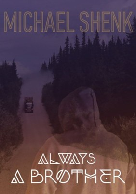 Always A Brother - eBook  -     By: Michael Shenk
