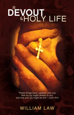 A Devout and Holy Life - eBook  -     By: William Law