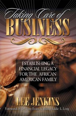 Taking Care of Business: Establishing a Financial Legacy for Your Family - eBook  -     By: Lee Jenkins