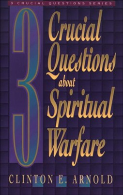3 Crucial Questions about Spiritual Warfare  -     By: Clinton E. Arnold