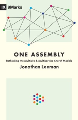 One Assembly: Rethinking the Multisite and Multiservice Church Models - eBook  -     By: Jonathan Leeman