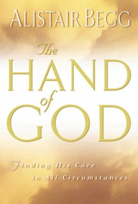 The Hand of God: Finding His Care in All Circumstances - eBook  -     By: Alistair Begg