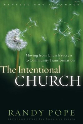 The Intentional Church: Moving from Church Success to Community Transformation - eBook  -     By: Randy Pope