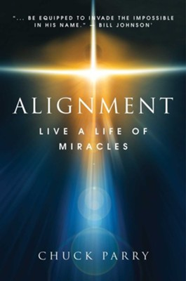 Alignment: Live a Life of Miracles - eBook  -     By: Chuck Parry