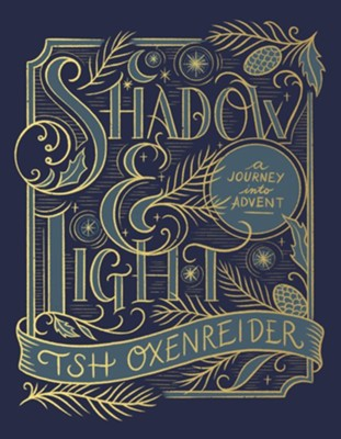 Shadow and Light: A Journey into Advent - eBook  -     By: Tsh Oxenreider