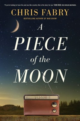 A Piece of the Moon - eBook  -     By: Chris Fabry