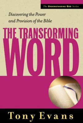 The Transforming Word: Discovering the Power and Provision of the Bible - eBook  -     By: Tony Evans
