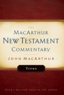 Titus: The MacArthur New Testament Commentary - eBook  -     By: John MacArthur