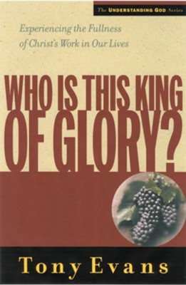 Who Is This King of Glory - eBook  -     By: Tony Evans